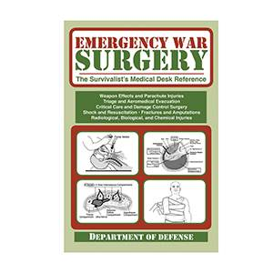 Emergency War Surgery - The Survivalist's Medical Desk Reference (SMBK272)