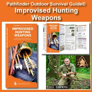 Improvised Hunting Weapons Pathfinder Outdoor Survival Guide® (WPGIHW-003)